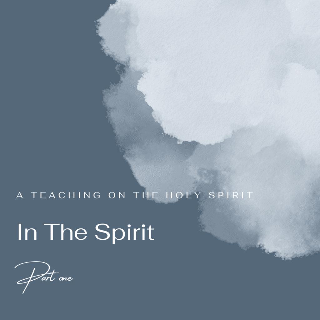 Holy Spirit Part 1